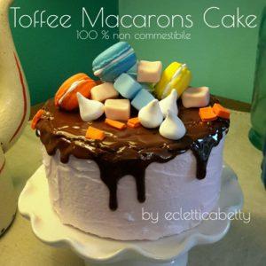 Toffee e Macarons cake