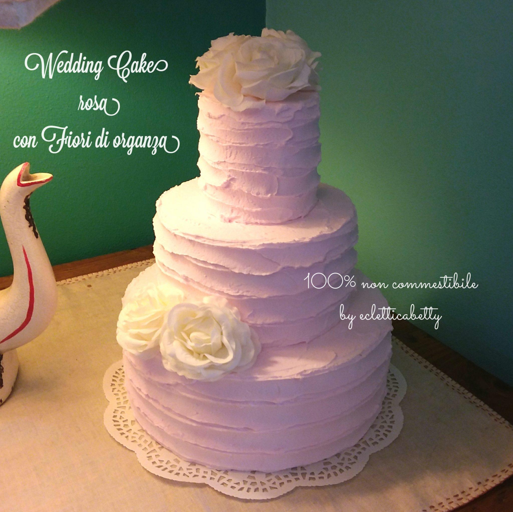 Wedding Cake Rosa Con Fiori Di Organza Ecletticabetty